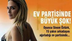 Sinem Öztürk'ün ev partisinde hırsızlık şoku