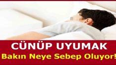 Cünup uyumanın neden oldukları zararlar