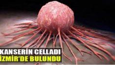 KANSERİN CELLADI İZMİR'DE BULUNDU