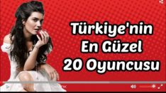 Türkiye'nin En Güzel 20 Oyuncusu
