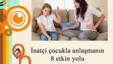 İnatçı çocuklarla anlaşmanın yolları