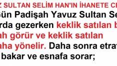 Yavuz Sultan Selim İle Pazarcı Arasında Geçen İbretlik Olay !