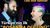 Bu da oldu: Türkiye'nin ilk boşanma düğünü