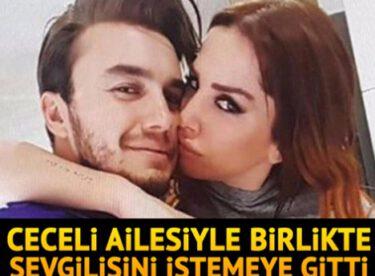 Mustafa Ceceli, ailesiyle birlikte Selin İmer'i istemeye gitti