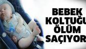 Bebek Koltuğu Ölüm Saçıyor