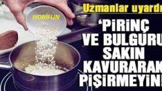 Bulgur , Pirinç ve Makarnayı Yanlış Pişiriyoruz !!!