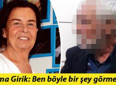 Fatma Girik'i 55 yıldır rahatsız eden adamdan akılalmaz sözler!