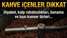Kahve İçenler Dikkat !