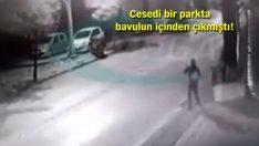 Gaziantep'te cesedi valizden çıkan bebeğin güvenlik kamerası görüntüleri ortaya çıktı